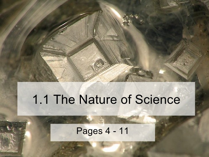 1.1 The Nature of Science Pages 4 - 11