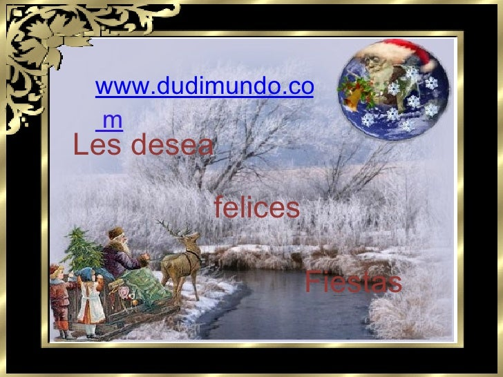 www.dudimundo.co  m Les desea felices Fiestas
