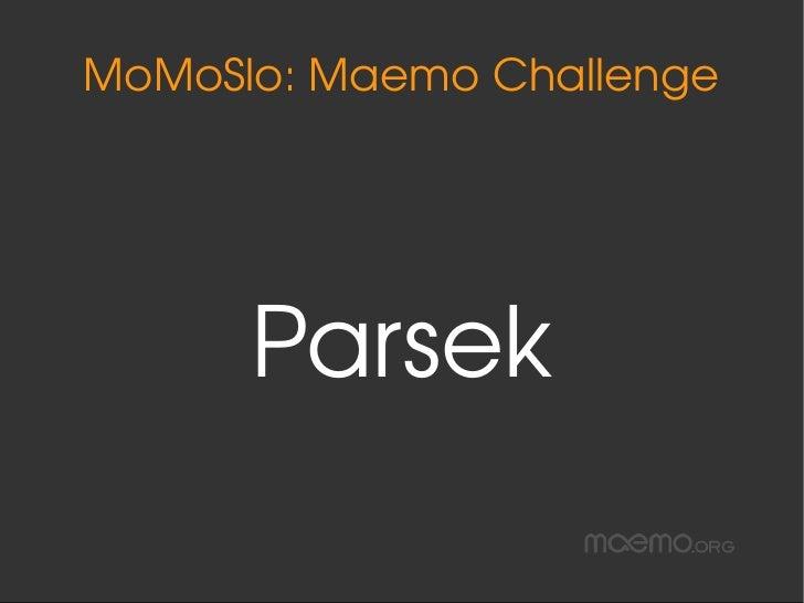 MoMoSlo:MaemoChallenge           Parsek