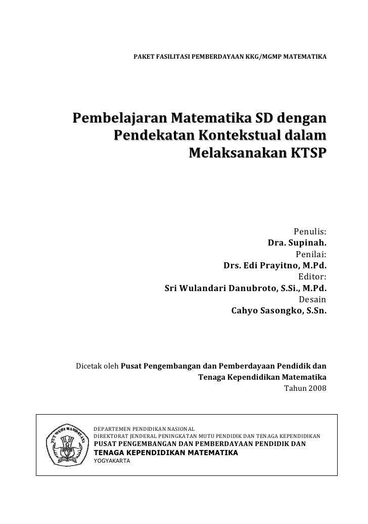 PAKET FASILITASI PEMBERDAYAAN KKG/MGMP MATEMATIKAPembelajaran Matematika SD dengan    Pendekatan Kontekstual dalam        ...