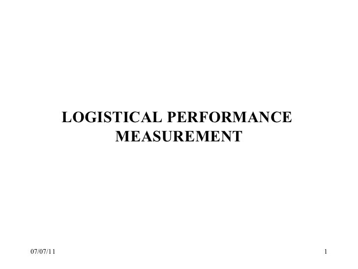 07/07/11 LOGISTICAL PERFORMANCE  MEASUREMENT