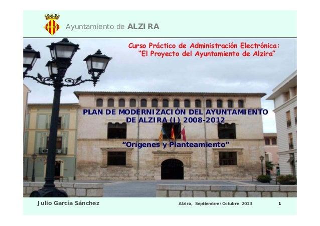"""Ayuntamiento de ALZIRA Curso Práctico de Administración Electrónica: """"El Proyecto del Ayuntamiento de Alzira""""  PLAN DE MOD..."""