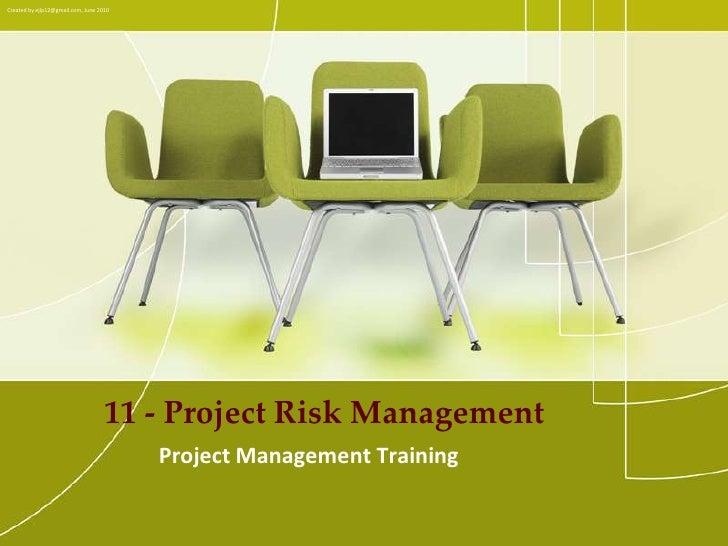 Created by ejlp12@gmail.com, June 2010<br />11 - Project Risk Management<br />PMP Internal Training – VISITEK<br />