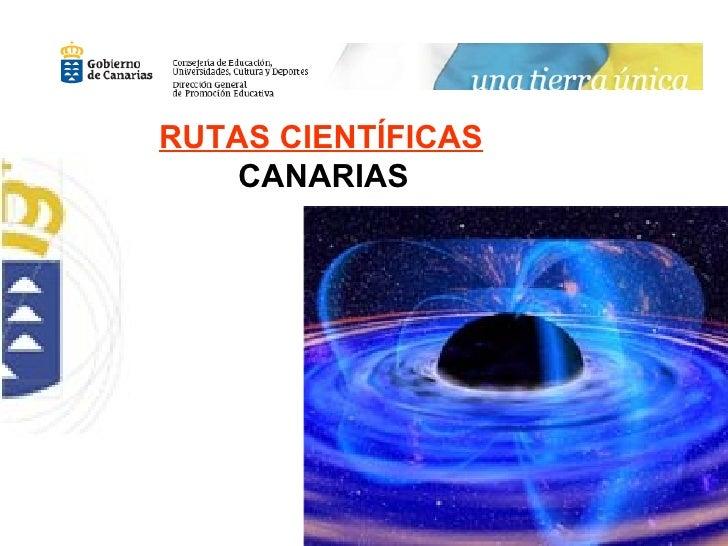 RUTAS CIENTÍFICAS CANARIAS