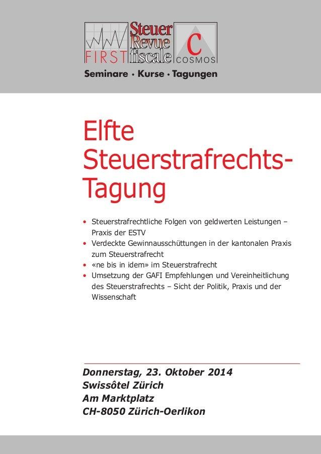 Elfte  Steuerstrafrechts-  Tagung  • Steuerstrafrechtliche Folgen von geldwerten Leistungen –  Praxis der ESTV  • Verdeckt...
