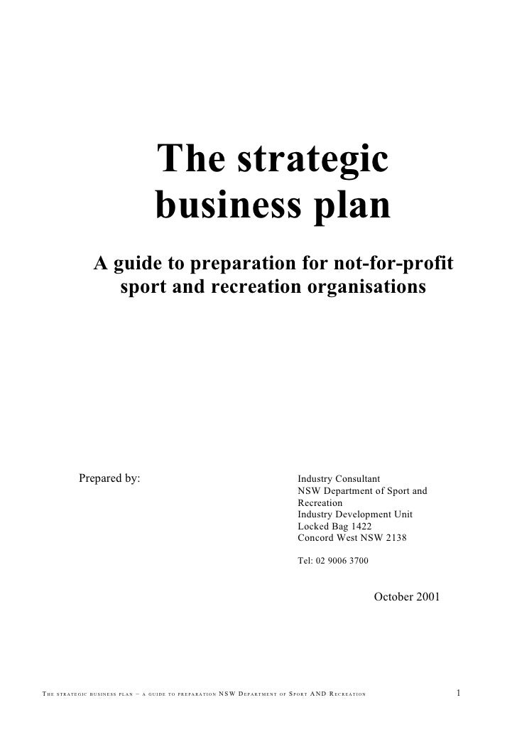 The strategic                                        business plan                  A guide to preparation for not-for-pro...