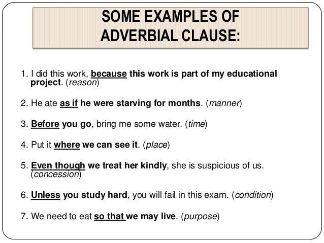 that adverbial clauses modify verbs but they modify whole clauses