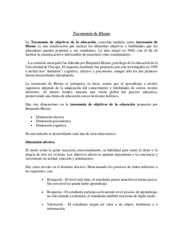 Taxonomía de Bloom La Taxonomía de objetivos de la educación, conocida también como taxonomía de Bloom, es una clasificaci...