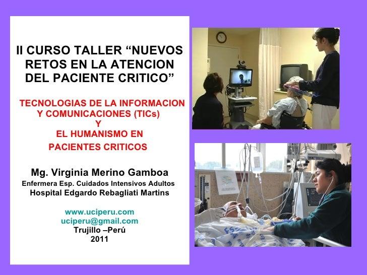 """II CURSO TALLER """"NUEVOS RETOS EN LA ATENCION DEL PACIENTE CRITICO""""   TECNOLOGIAS DE LA INFORMACION Y COMUNICACIONES (TICs..."""