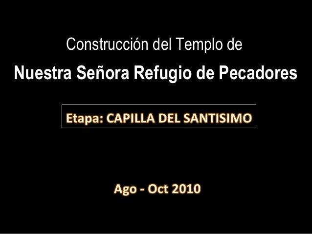 Construcción del Templo de Nuestra Señora Refugio de Pecadores