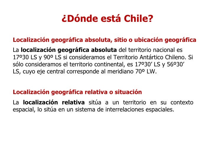 Chile Localizacion Absoluta ¿dónde Está Chile?localización