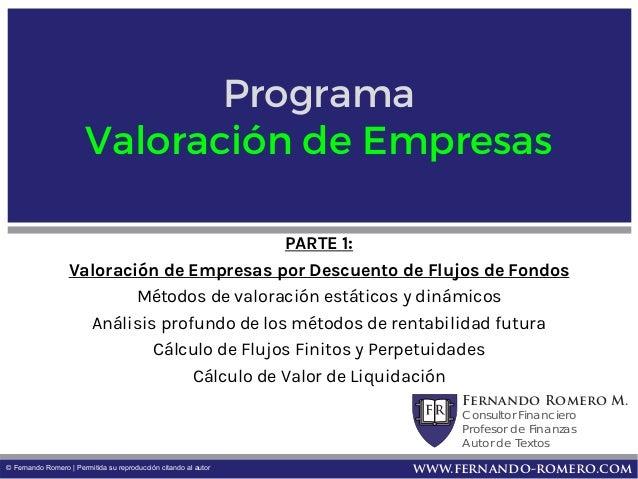 Fernando Romero M. Consultor Financiero Profesor de Finanzas Autor de Textos Consultoría en Diagnóstico Financiero, Evalua...