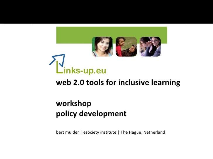 Final Conference Workshop 2: Policies - Facilitator:  Bert Mulder