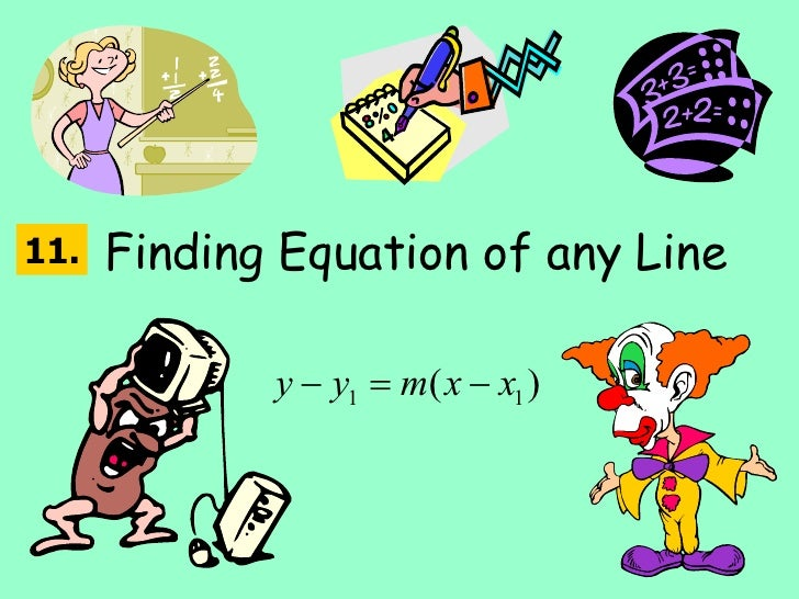 Finding Equation of any Line 11.