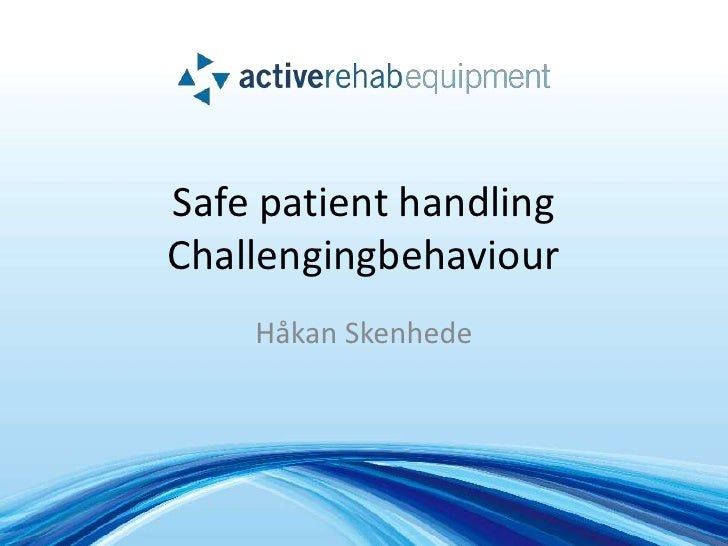 Safe patient handling: Challenging behaviour