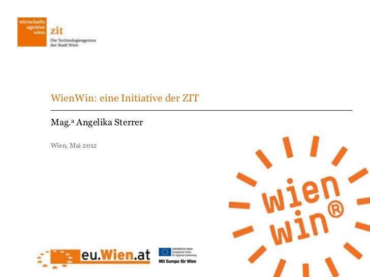 WienWin: eine Initiative der ZITMag.a Angelika SterrerWien, Mai 2012