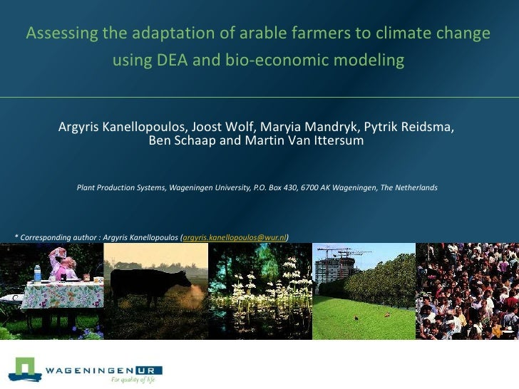 Assessing the adaptation of arable farmers to climate change              using DEA and bio-economic modeling            A...