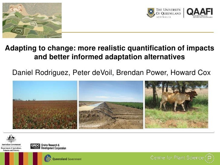 Adapting to change: more realistic quantification of impacts and better informed adaptation alternatives. Daniel Rodriguez