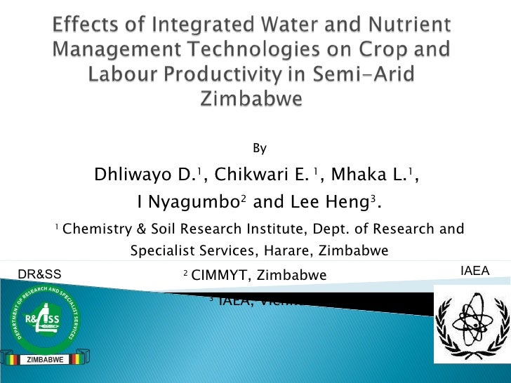 By Dhliwayo D. 1 , Chikwari E.  1 , Mhaka L. 1 ,  I Nyagumbo 2  and Lee Heng 3 . 1  Chemistry & Soil Research Institute, D...