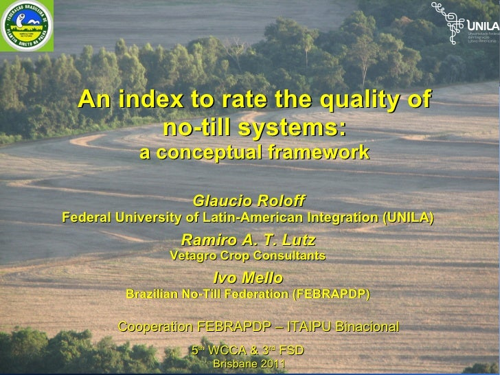 An index to rate the quality of no-till systems: a conceptual framework.Glaucio Roloff