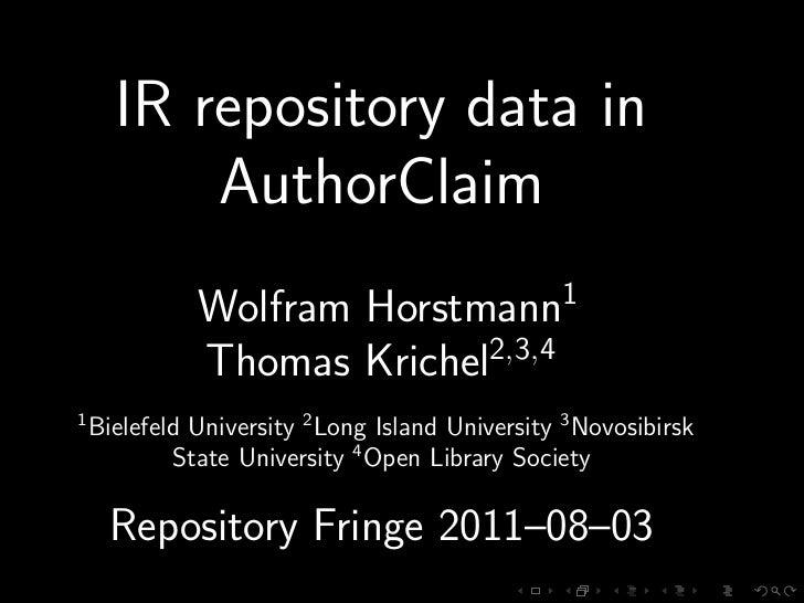 IR repository data in          AuthorClaim              Wolfram Horstmann1              Thomas Krichel2,3,41    Bielefeld ...
