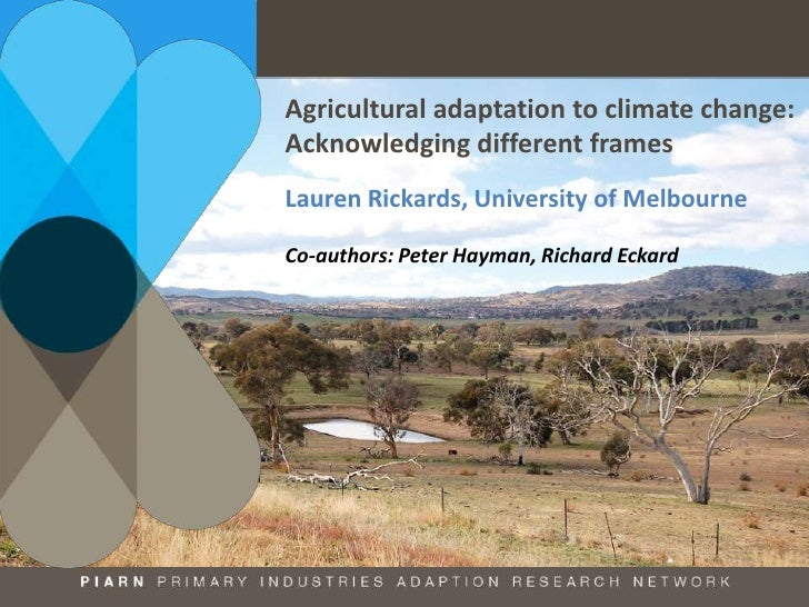 Agricultural adaptation to climate change: acknowledging different frames. Lauren Rickards
