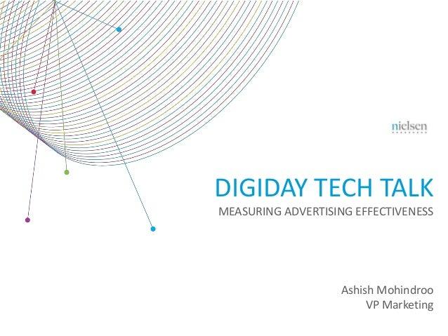 DIGIDAY TECH TALK MEASURING ADVERTISING EFFECTIVENESS  Ashish Mohindroo VP Marketing