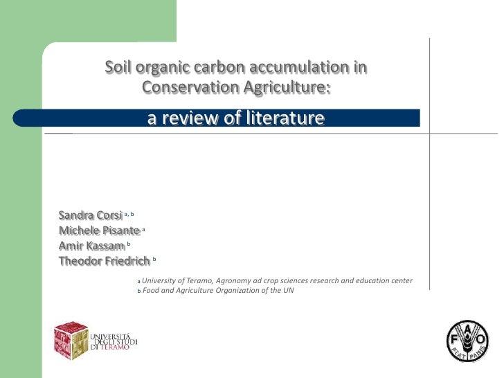 Soil organic carbon accumulation in CA: a review of literature. Sandra Corsi