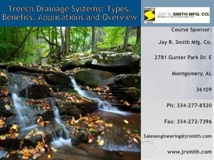 Trench Drainage Systems: Types, Benefits, Applications and Overview <br />Course Sponsor:<br />Jay R. Smith Mfg. Co.<br />...