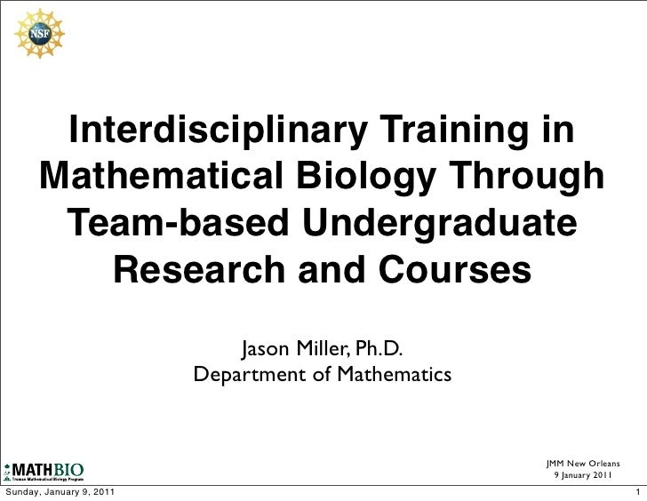 Interdisciplinary Training in      Mathematical Biology Through       Team-based Undergraduate          Research and Cours...