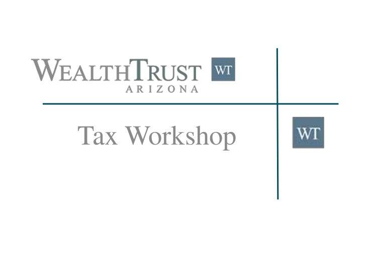 WealthTrust-Arizona - Tax Seminar