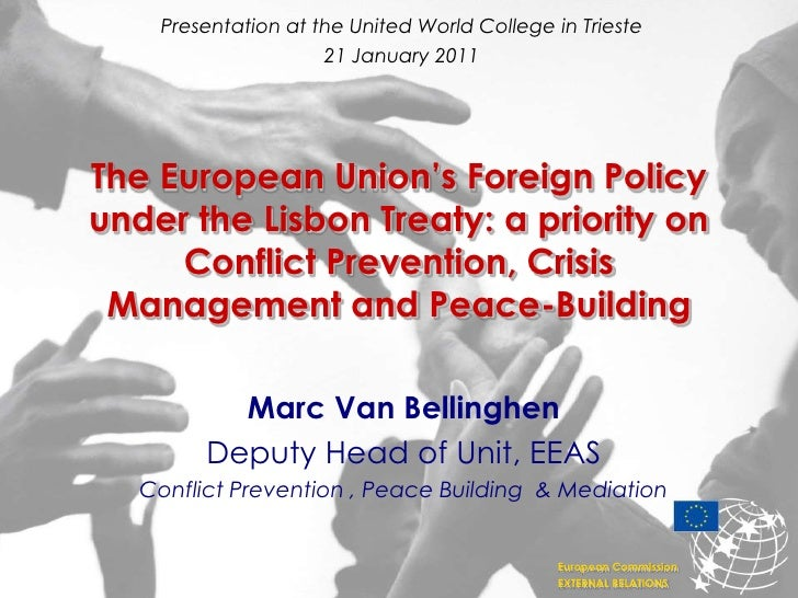 Presentation at the United World College in Trieste<br />21 January 2011<br />The European Union's Foreign Policy under th...