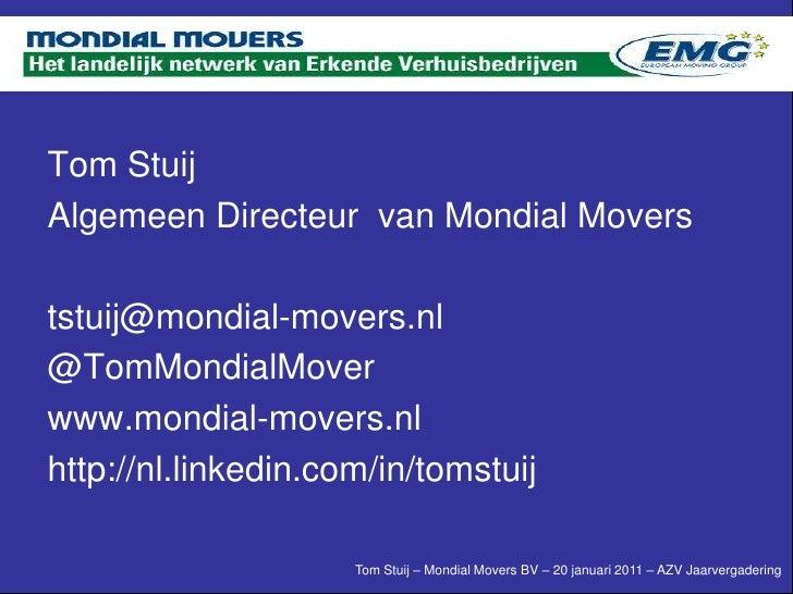 Tom StuijAlgemeen Directeur van Mondial Moverststuij@mondial-movers.nl@TomMondialMoverwww.mondial-movers.nlhttp://nl.linke...