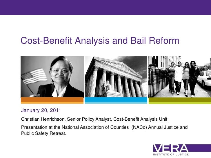 Cost-Benefit Analysis and Bail Reform<br />January 20, 2011<br />Christian Henrichson, Senior Policy Analyst, Cost-Benefit...