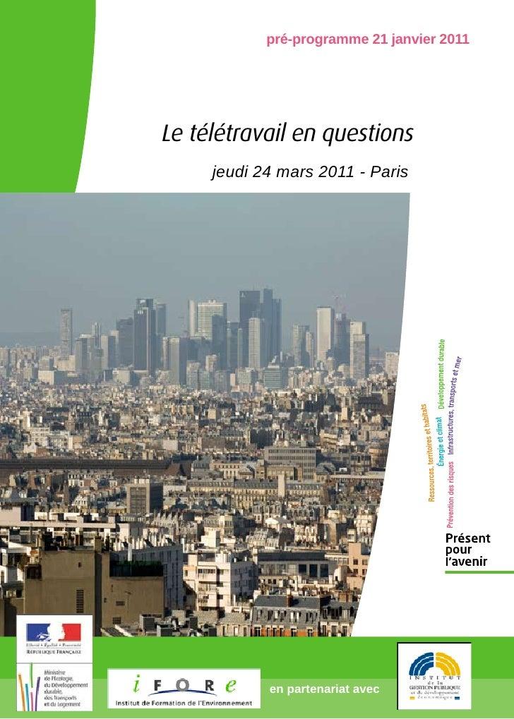 pré-programme 21 janvier 2011Le télétravail en questions     jeudi 24 mars 2011 - Paris            en partenariat avec