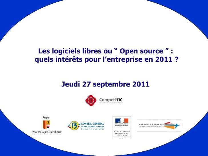 """Les logiciels libres ou """"Open source"""":  quels intérêts pour l'entrepriseen 2011 ? Jeudi 27 septembre 2011"""