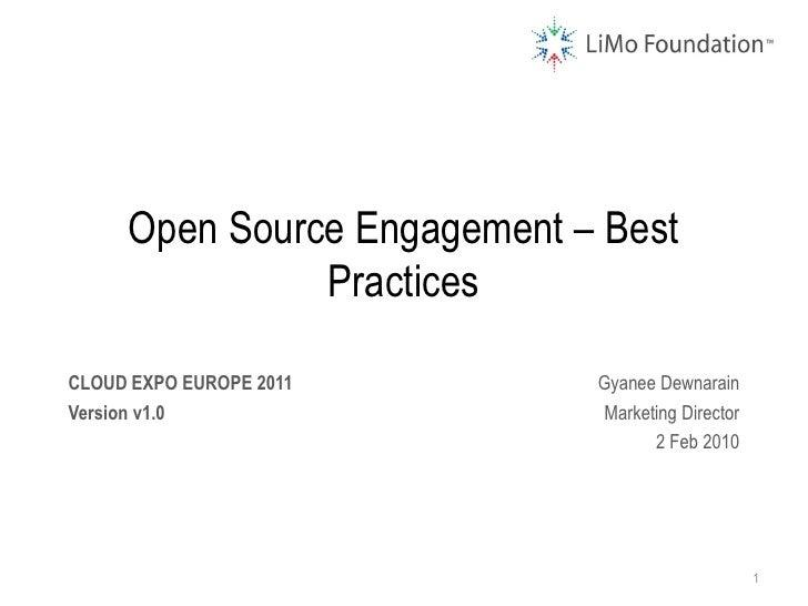 Open Source Engagement – Best               PracticesCLOUD EXPO EUROPE 2011       Gyanee DewnarainVersion v1.0            ...