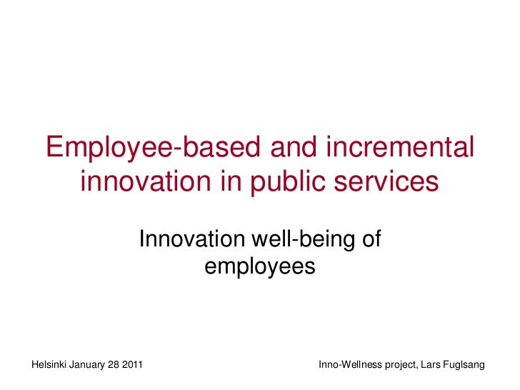 Employee-based and incremental    innovation in public services                      Innovation well-being of             ...