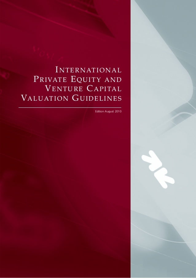 110130 international pe_vc_valuation_guidelines_sep_2009_update
