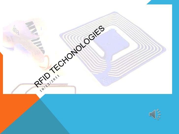 RFID Techonologies<br />10/12/2011<br />