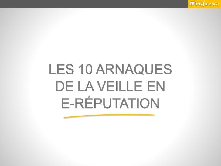 Manifesto : Les 10 arnaques de la e-réputation