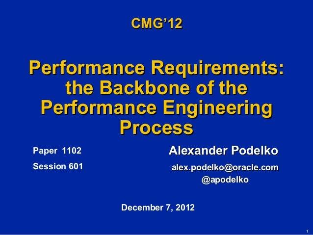1Performance Requirements:Performance Requirements:the Backbone of thethe Backbone of thePerformance EngineeringPerformanc...