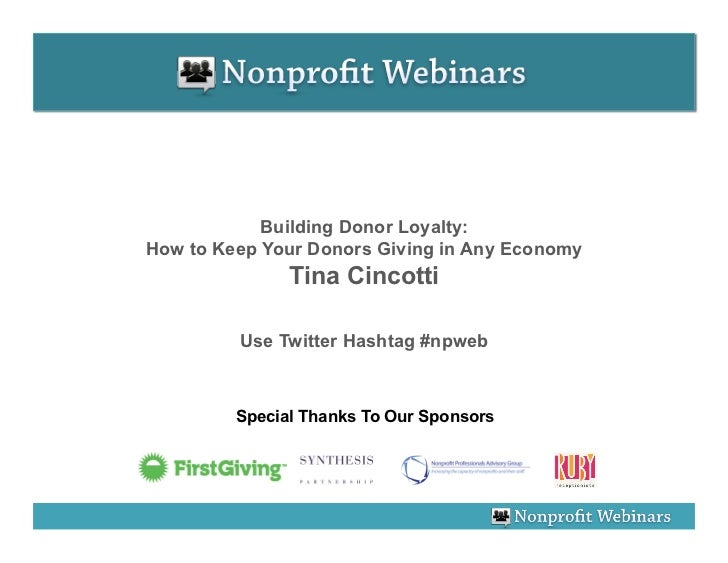 Building Donor Loyalty:How to Keep Your Donors Giving in Any Economy               Tina Cincotti         Use Twitter Hasht...