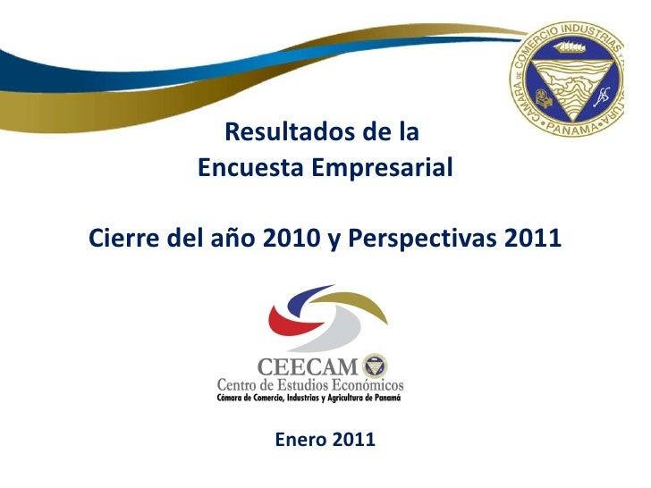 Resultados de  la  Encuesta  Empresarial Cierre del año 2010 y Perspectivas 2011 Enero 2011