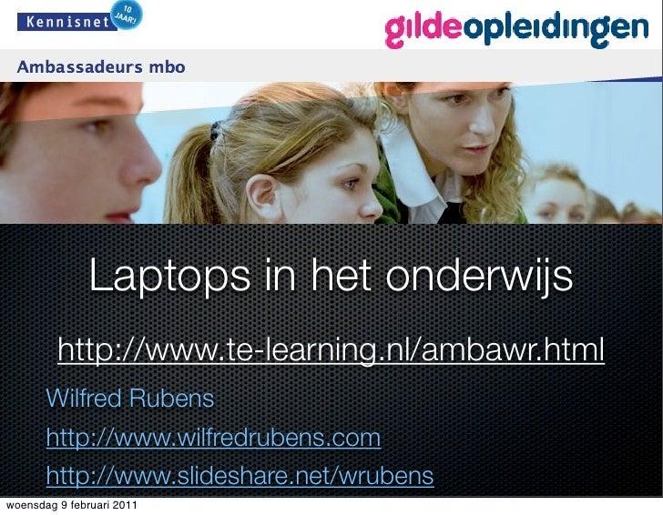 Laptops in het onderwijs         http://www.te-learning.nl/ambawr.html       Wilfred Rubens       http://www.wilfredrubens...