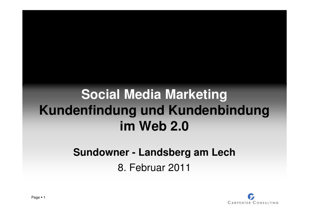 Social Media Marketing Kundenfindung und Kundenbindung im Web 2.0 Sundowner 08.02.2011