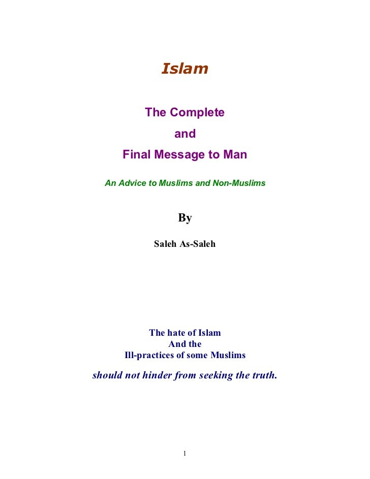 Islam           The Complete                  and      Final Message to Man  An Advice to Muslims and Non-Muslims         ...
