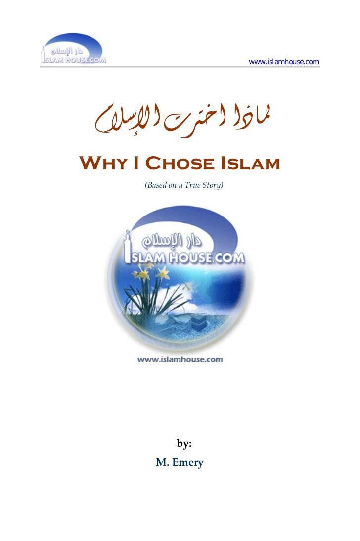 www.islamhouse.com ﳌﺎﺫﺍ ﺍﺧﱰﺕ ﺍﻹﺳﻼﻡWhy I Chose Islam      (BasedonaTrueStory)              by    Saalih al-Fawzaan  ...