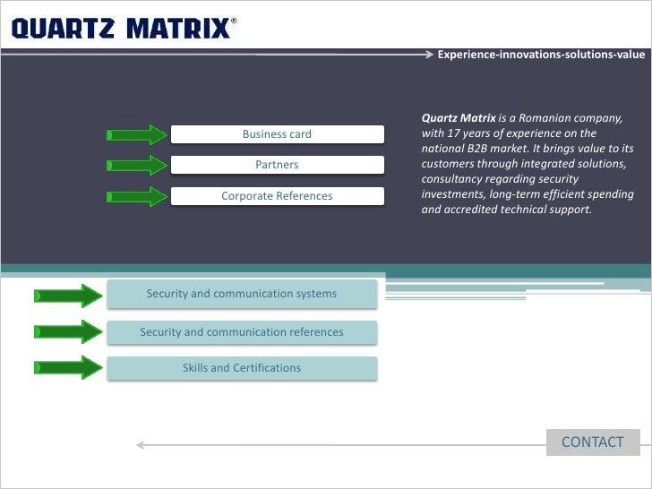 Experience-innovations-solutions-value                                        Quartz Matrix is a Romanian company,        ...