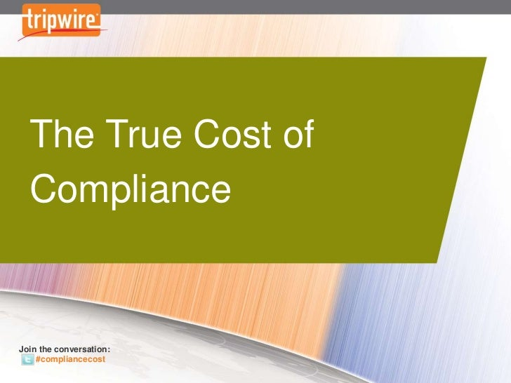 The True Cost of Compliance